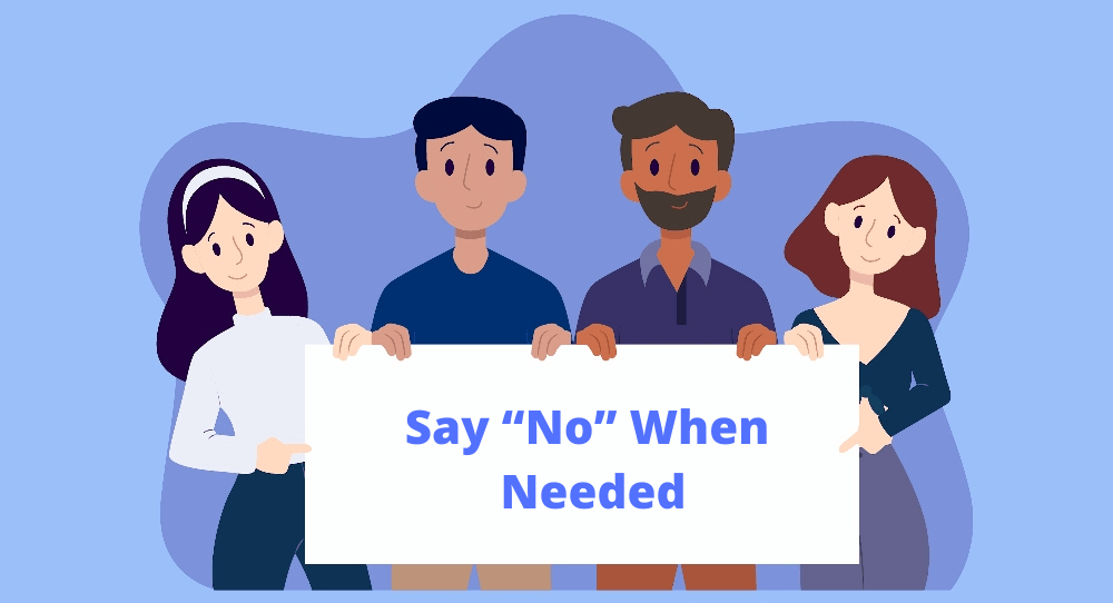 """Say """"No"""" When Needed"""